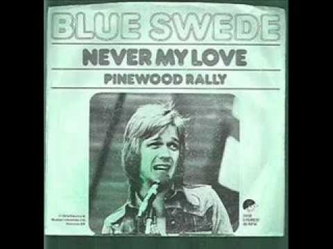Blue Swede - Never My Love - 1974 (Studio Version)