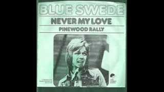 Watch Blue Swede Never My Love video