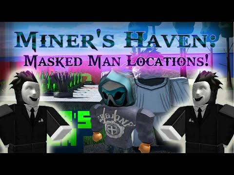 Miners Haven: All Masked Man locations