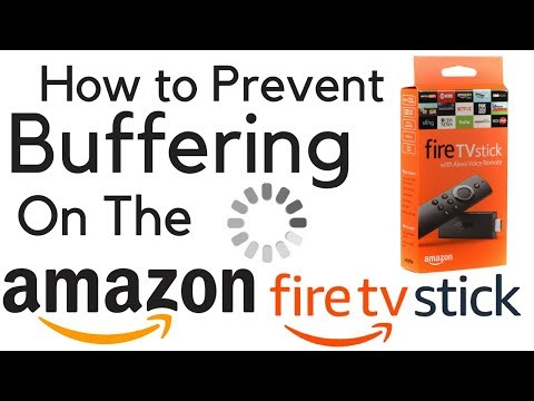 How to Prevent Buffering on the Amazon Firestick