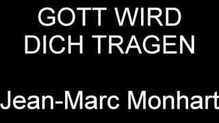 """""""Gott wird dich tragen"""" Jean-Marc Monhart"""