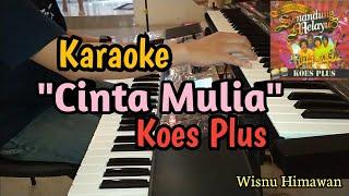 Download lagu Karaoke Koes Plus - Cinta Mulia (Koes Plus) | Wisnu Himawan