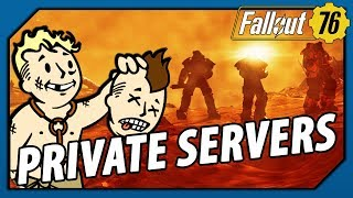 FALLOUT 76 - PRIVATE SERVERS: What I WANT! How about YOU?
