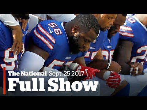 The National for Monday September 25th: NFL protests, Rohingya refugees speak, Puerto Rico crisis