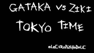 Gataka vs Ziki - Tokyo Time