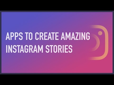BEST APPS TO CREATE AMAZING INSTAGRAM STORIES (iOS & Android)