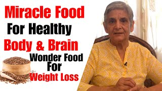 Miracle food flax seeds for healthy body & brain | wonder seeds for quick weight loss
