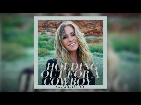 """Clare Dunn - """"Holding Out For A Cowboy"""" (Official Audio)"""