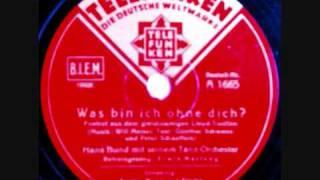 Was bin ich ohne dich? - Tanz-Orchester Hans Bund mit gesang Erwin Hartung
