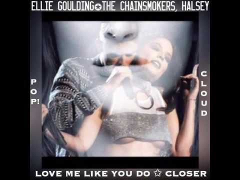 The Chainsmokers (ft. Halsey), Ellie Goulding - Closer/Love Me Like You Do