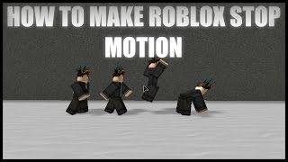 How To Make Roblox Stop Motion | ROBLOX Tutorial
