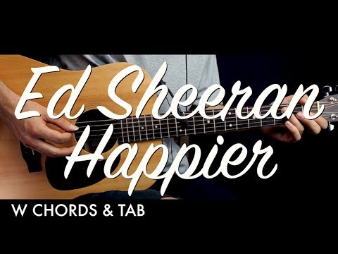 Ed Sheeran Happier Guitar Tutorial Lesson W Chords Tab Guitar