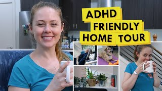 ADHD Friendly House Hacks  Feat. MY HOUSE! (Executive Function Friendly Tips)
