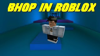 I Tried Bunny Hoppying In Roblox... (BHOP)