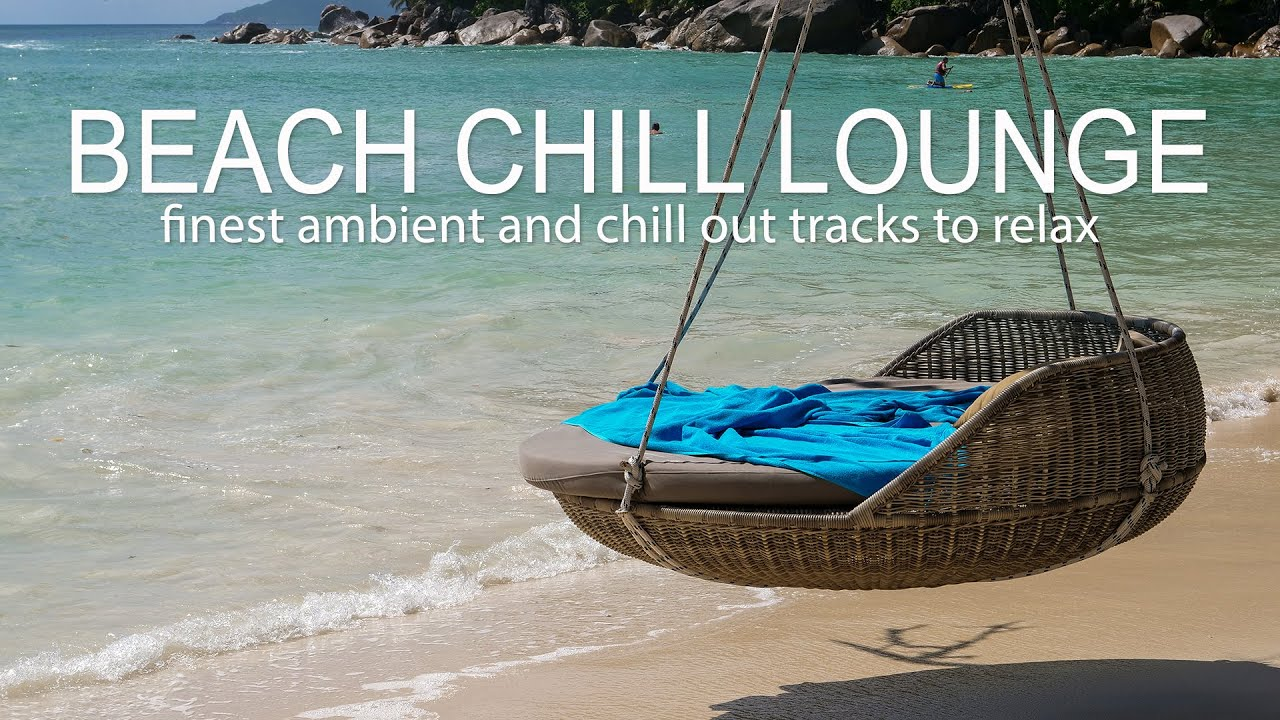 BEACH CHILL LOUNGE ambient to relax