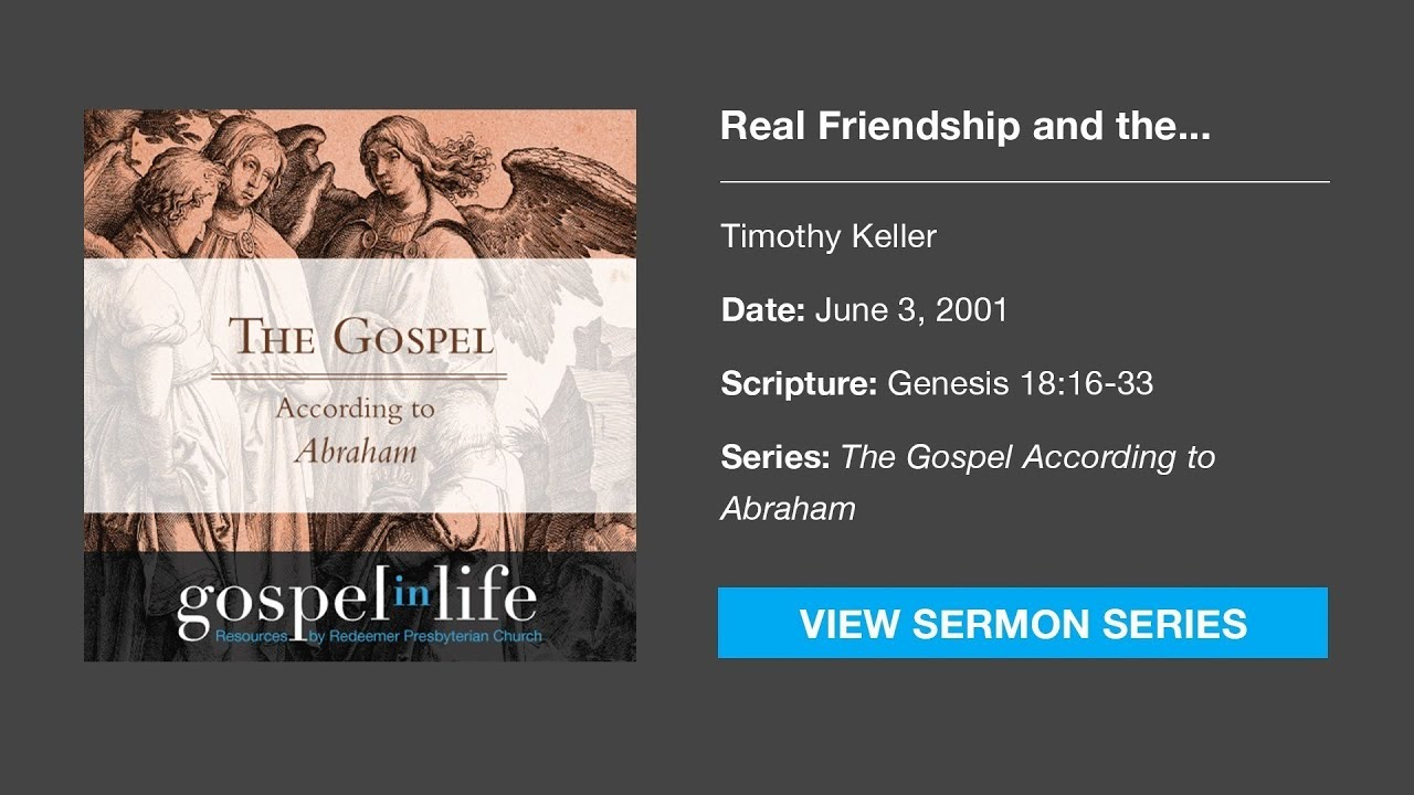 Real Friendship and the Pleading Priest – Timothy Keller [Sermon]