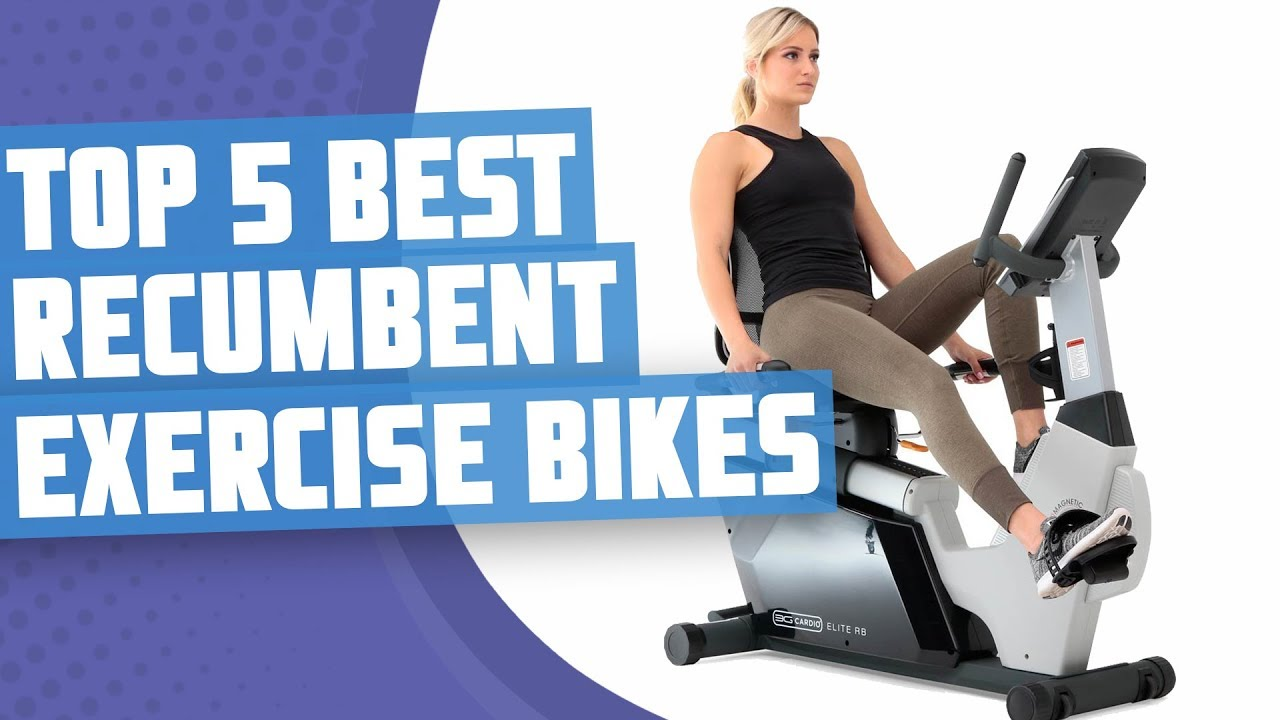 Best Recumbent Exercise Bike Top 5 Best Recumbent Exercise Bike