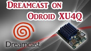 Dreamcast games on the Odroid XU4Q