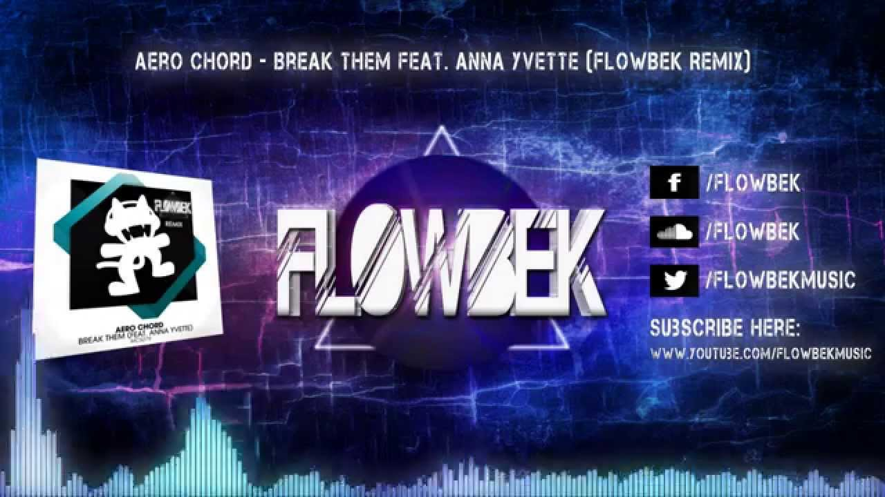 aero-chord-break-them-feat-anna-yvette-flowbek-remix-flowbek-music