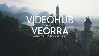 Veorra - With You (Original Mix) (VideoHUB) #staycreative