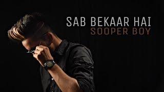 SAB BEKAAR HE (THAPPAD 2) | SOOPER BOY | new hindi rap song | latest hip hop hindi rap song 2018