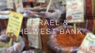 Travel Feature: Israel & The West Bank