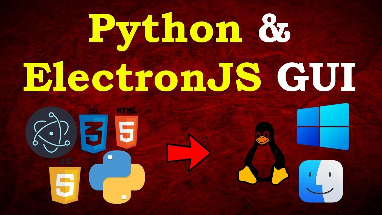 Python & ElectronJS Building Desktop GUI Application