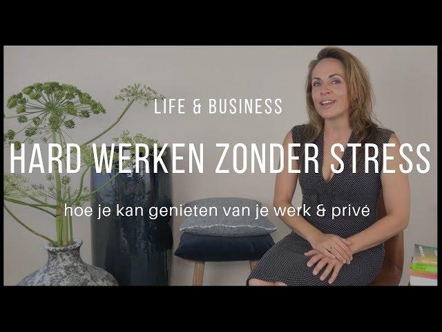 Hard werken zonder stress | Life & Business Afl. 10