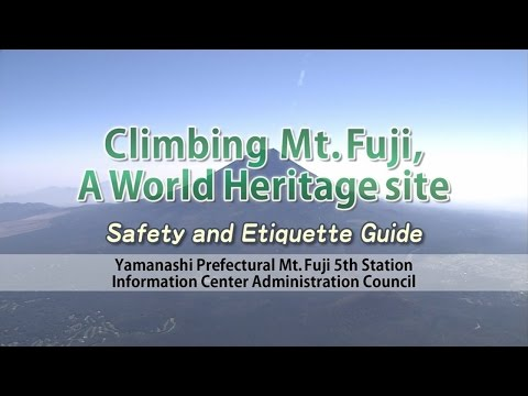 Climbing Mt. Fuji, a World Heritage-Safety and Etiquette Guide
