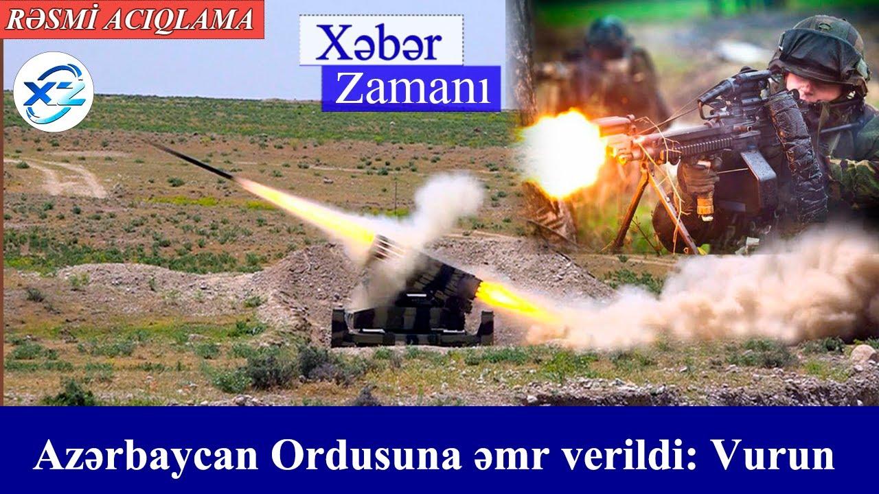 Azərbaycan Ordusuna əmr verildi: Vurun