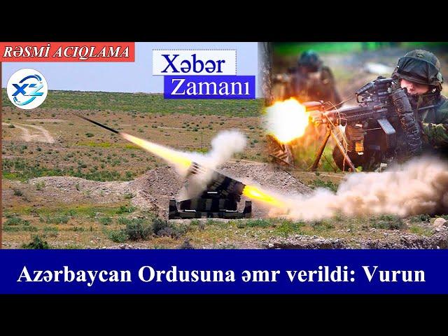 Azərbaycan Ordusuna əmr verildi: Vurun - Xəbər Zamanı