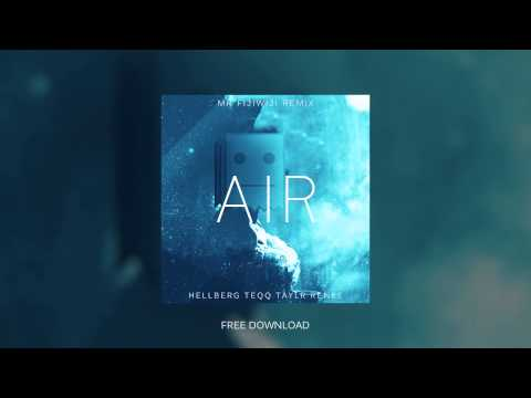 Hellberg & Teqq ft Taylr Renee  Air Mr FijiWiji Remix Free Download