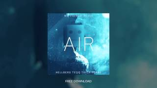 Repeat youtube video Hellberg & Teqq ft. Taylr Renee - Air (Mr FijiWiji Remix) [Free Download]