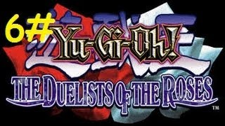 Yu-Gi-Oh The Duelists Of The Roses Detonado Parte 6# Lancastrians