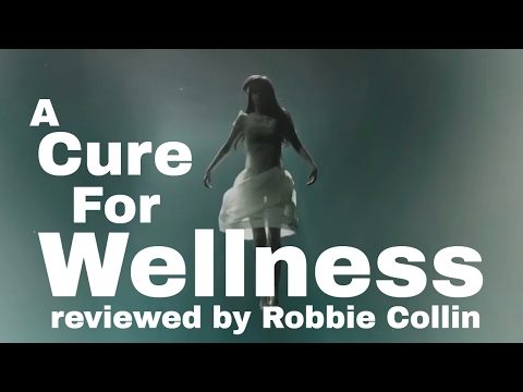 A Cure For Wellness reviewed by Robbie Collin
