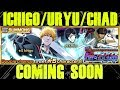 NEW Ichigo, Uryu, And Chad CONFIRMED! For EOM! [Bleach Brave Souls]