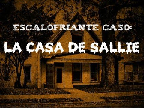 ESCALOFRIANTE CASO: LA CASA DE SALLIE