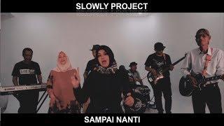 Slowly Project - Sampai Nanti