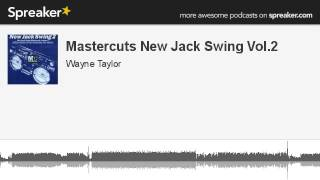Mastercuts New Jack Swing Vol.2 (part 1 of 5, made with Spreaker)