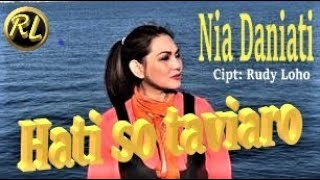 Download Lagu LAGU MANADO NIA DANIATI - HATI SO TAVIARO - CIPTAAN RUDY LOHO mp3