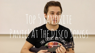 TOP 5 FAVORITE PANIC! AT THE DISCO SONGS!!!