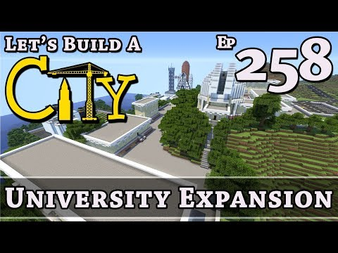 How To Build A City :: Minecraft :: University Expansion :: E258