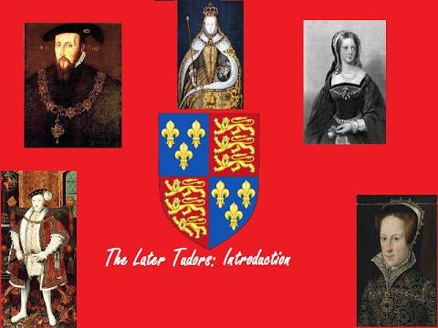 Edward VI, Mary I, and Elizabeth I The Later Tudors: Introduction