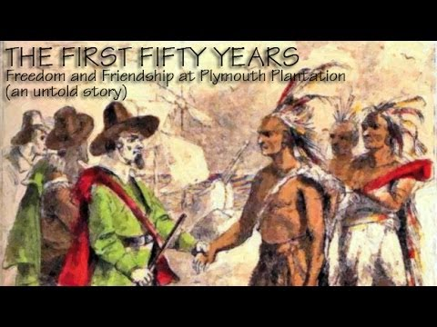 The First Fifty Years: Freedom and Friendship at Plymouth Colony