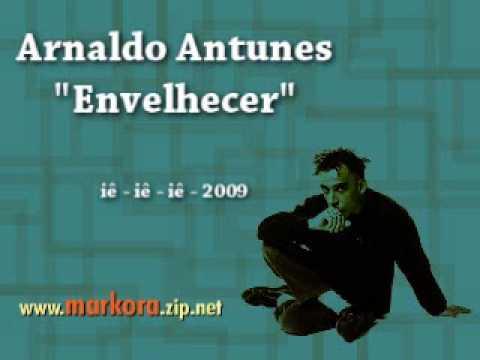 musica envelhecer de arnaldo antunes