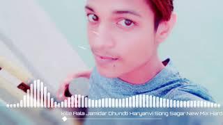 Kille Aala Jamidar Dhundti Haryanvi Song Sagar New Mix Hard Vibirate Bass Me 7037148586