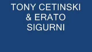 TONY CETINSKI FT. ERATO-SIGURNI (DUJE UREM)