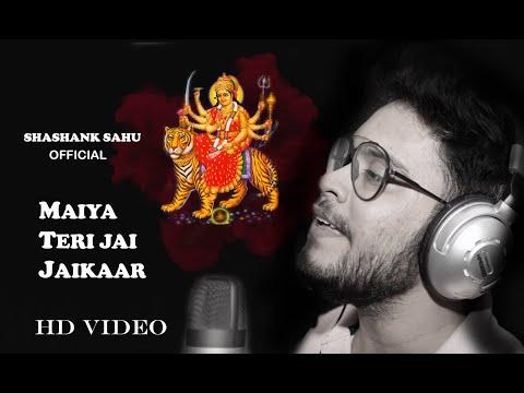 MAIYA TERI JAI JAIKAAR  | COVER | SHASHANK SAHU | NAVRATRI SPEACIAL SONG |