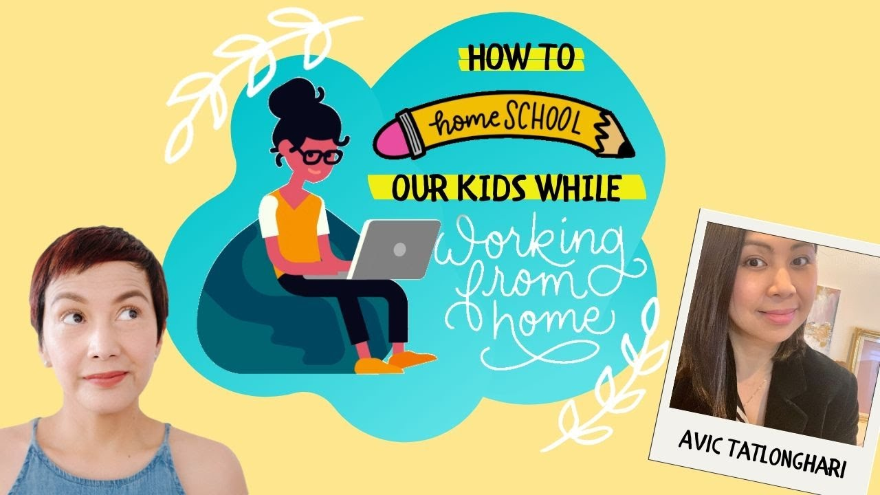 Download HOW TO HOMESCHOOL OUR KIDS WHILE WORKING FROM HOME with Avic Tatlonghari