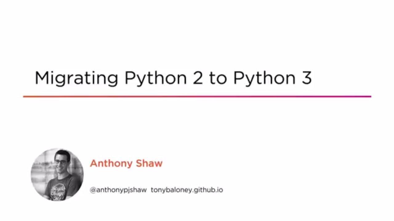 Course Preview: Migrating Python 2 to Python 3 AndreaFiori net
